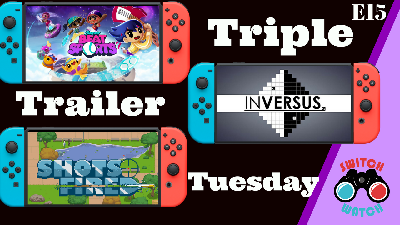 Upcoming Nintendo Switch Games - Trailer Tuesdays Episode 15 SwitchWatch
