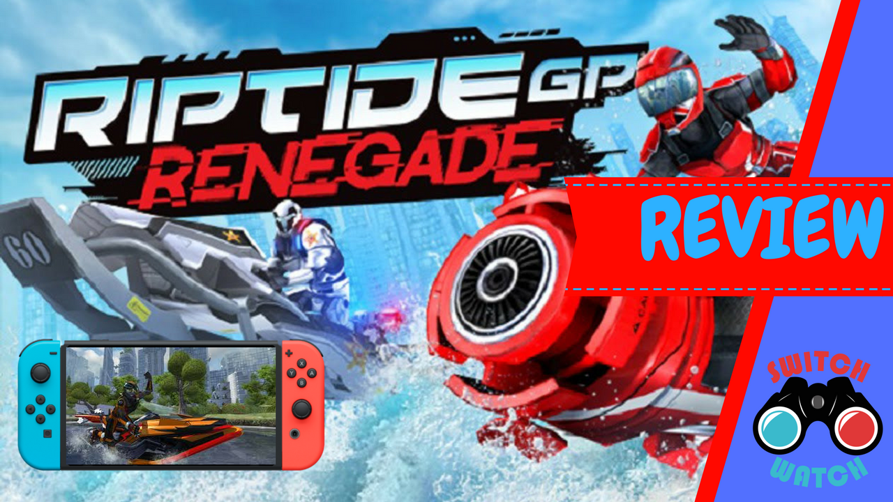 Riptide GP: Renegade Nintendo Switch Review-Ripping through the waves