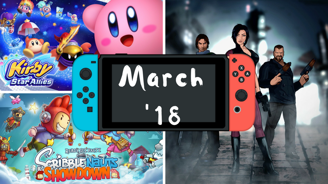 Upcoming Nintendo Switch Games March '18