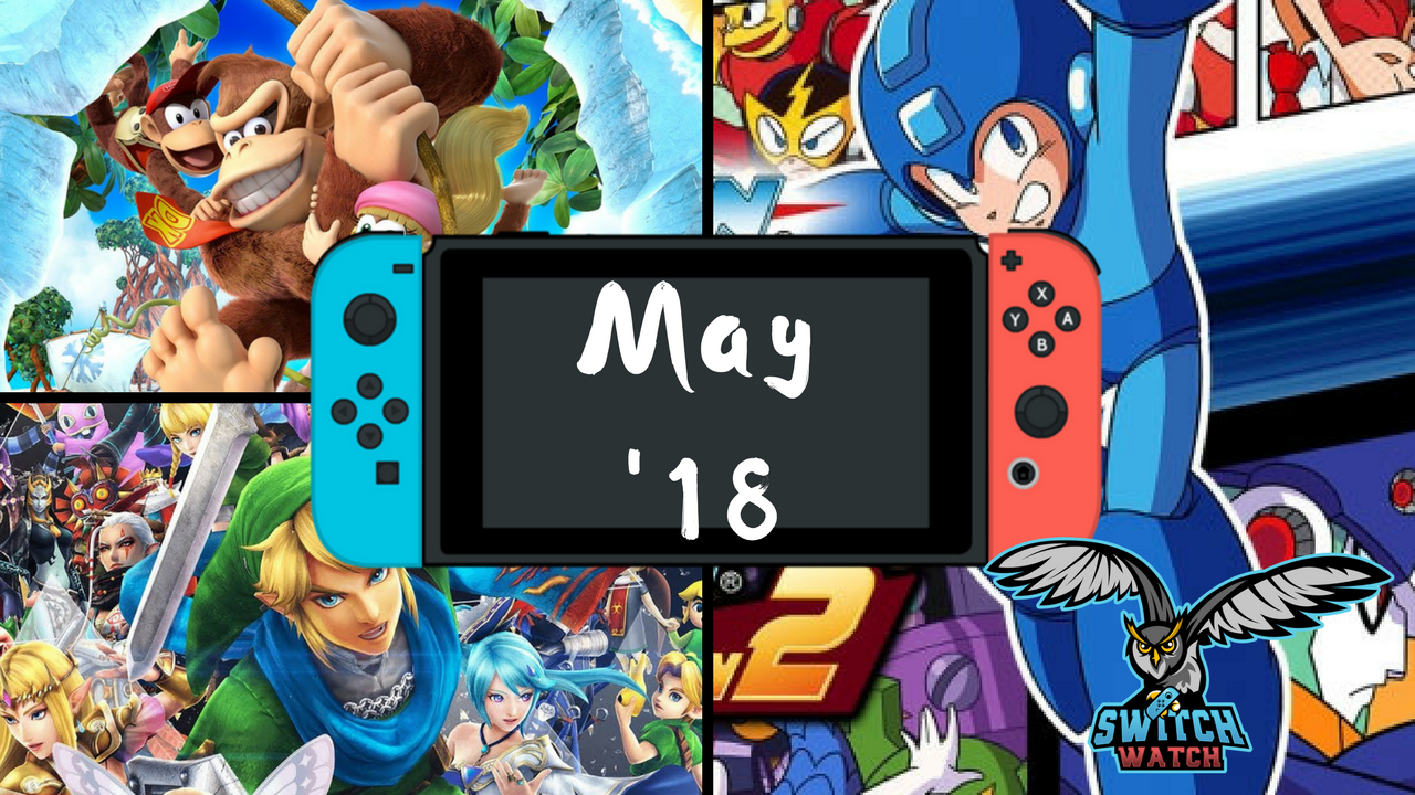 Upcoming Nintendo Switch Games – May 2018